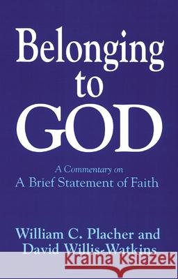 Belonging to God William C. Placher Placher                                  David Willis-Watkins 9780664252960
