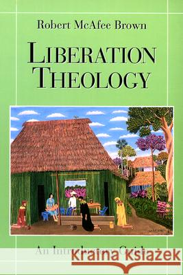 Liberation Theology: An Introductory Guide Robert McAfee Brown 9780664254247