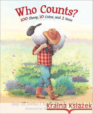 Who Counts?: 100 Sheep, 10 Coins, and 2 Sons Sandy Eisenberg Sasso 9780664262747