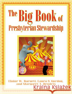 The Big Book of Presbyterian Stewardship Elaine Barnett Laura Gordon 9780664501570
