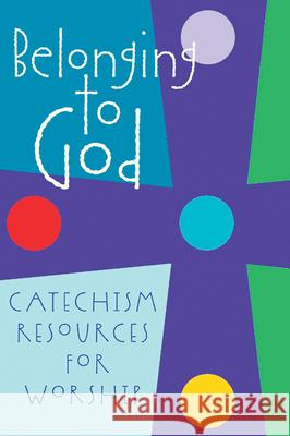 Belonging to God : Catechism Resources for Worship Geneva Press                             Freda A. Gardner 9780664502362