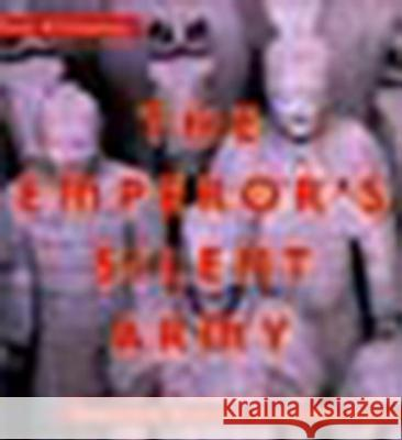 The Emperor's Silent Army: Terracotta Warriors of Ancient China Jane O'Connor 9780670035120