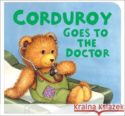 Corduroy Goes to the Doctor (Lg Format) Don Freeman Lisa McCue Don Freeman 9780670060313