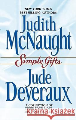 Simple Gifts : Four Heartwarming Christmas Stories Judith McNaught Jude Deveraux 9780671021801