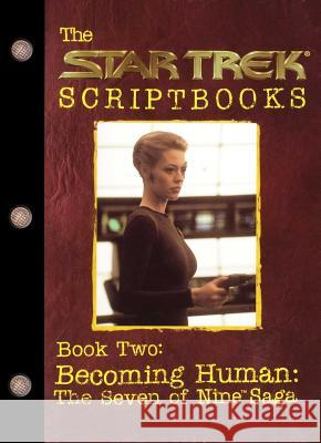 Becoming Human: The Seven of Nine Saga : Script Book #2 Pocket Books                             Hall Sue Parker Various Artists 9780671034474
