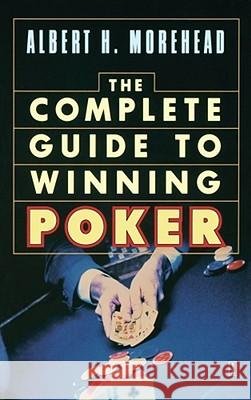 Complete Guide to Winning Poker Albert H. Morehead 9780671216467