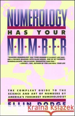 Numerology Has Your Number: Numerology Has Your Number Ellin Dodge 9780671642433