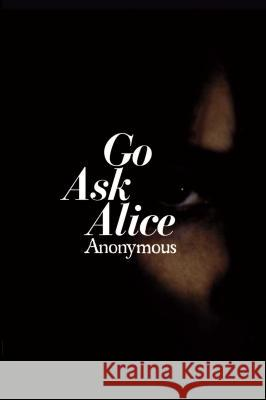 Go Ask Alice Anonymous 9780671664589 Simon & Schuster Children's Publishing