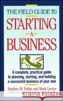 Field Guide to Starting a Business Stephen M. Pollan Mark Levin 9780671675059