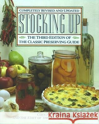 Stocking Up: The Third Edition of America's Classic Preserving Guide Carol Hupping 9780671693954