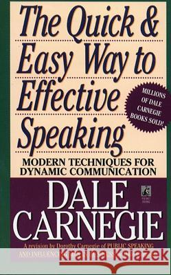 The Quick and Easy Way to Effective Speaking Dale Carnegie Dorothy Carnegie 9780671724009