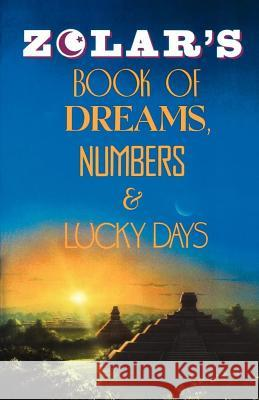 Zolar's Book of Dreams, Numbers, and Lucky Days Zolar Entertainment 9780671765996