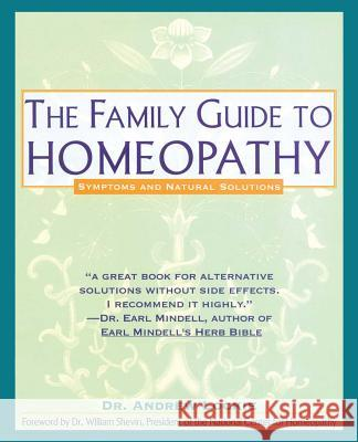 Family Guide to Homeopathy: Symptoms and Natural Solutions Andrew Lockie William Shevin 9780671767716