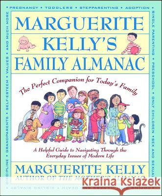 Marguerite Kelly's Family Almanac/the Perfect Companion for Today's Family : A Helping Guide to Navigating through the Everyday Issues of Modern Life Marguerite Kelly Katy Kelly 9780671792930
