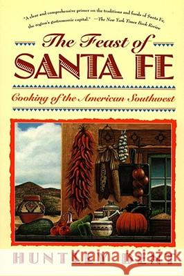Feast of Santa Fe: Cooking of the American Southwest Huntley Dent 9780671873028