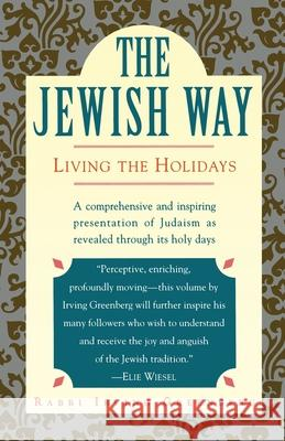 The Jewish Way : Living the Holidays Irving Greenberg 9780671873035