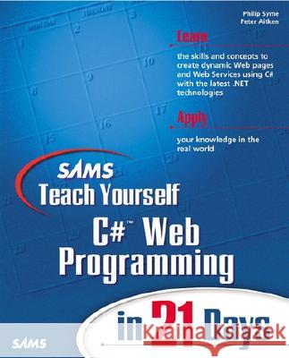 Sams Ty C# Web Programming in 21 Days Philip Syme Peter Aitken Phil Syme 9780672322358