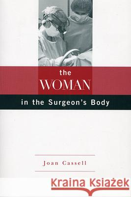 The Woman in the Surgeon's Body Joan Cassell 9780674004078