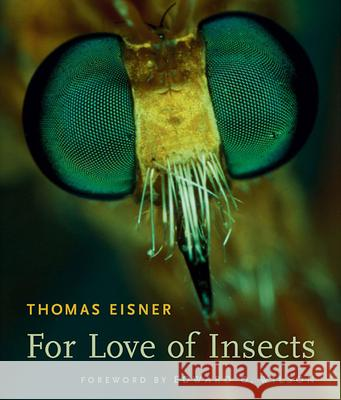For Love of Insects Thomas Eisner 9780674018273