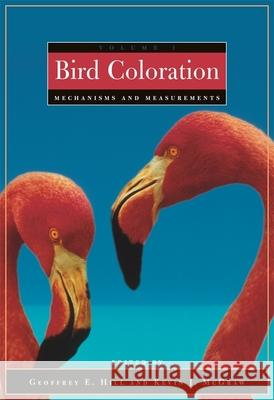 Bird Coloration, Volume 1: Mechanisms and Measurements Geoffrey E. Hill Kevin J. McGraw 9780674018938
