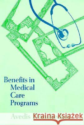 Benefits in Medical Care Programs Avedis Donabedian 9780674065802