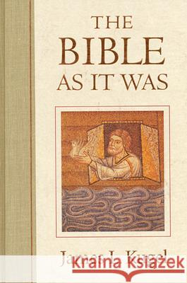The Bible as It Was James L. Kugel 9780674069411