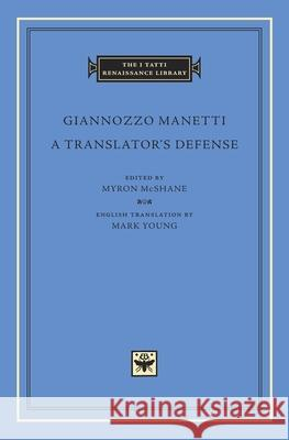 A Translator's Defense Giannozzo Manetti Myron McShane Mark Young 9780674088658