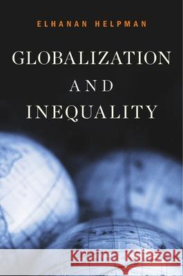 Globalization and Inequality Elhanan Helpman 9780674984608