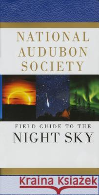National Audubon Society Field Guide to the Night Sky Mark R. Chartrand 9780679408529