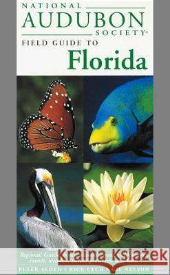National Audubon Society Field Guide to Florida: Regional Guide: Birds, Animals, Trees, Wildflowers, Insects, Weather, Nature Preserves, and More Peter Alden Richard Keen Richard B. Cech 9780679446774