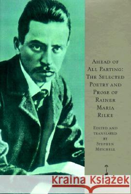 Ahead of All Parting Rainer Maria Rilke Ranier Maria Rilke Stephen Mitchell 9780679601616