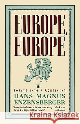 Europe, Europe: Forays Into a Continent Hans Magnus Enzensberger Martin Chambers 9780679731597