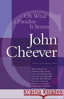 Oh What a Paradise It Seems John Cheever 9780679737858