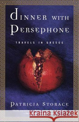 Dinner with Persephone: Travels in Greece Patricia Storace 9780679744788
