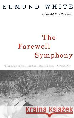 The Farewell Symphony Edmund White 9780679754763 Vintage Books USA
