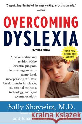 Overcoming Dyslexia: A New and Complete Science-Based Program for Reading Problems at Any Level Sally E. Shaywitz 9780679781592