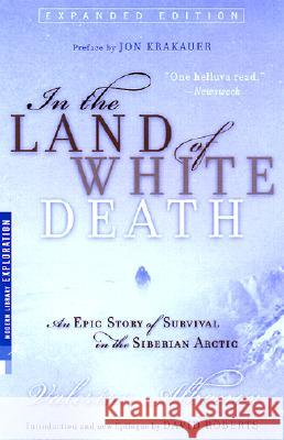 In the Land of White Death: An Epic Story of Survival in the Siberian Arctic Valerian Albanov Jon Krakauer David Roberts 9780679783619