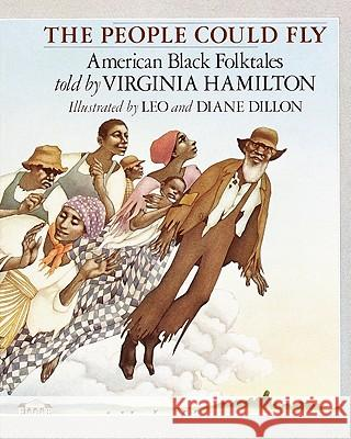 The People Could Fly: American Black Folktales Virginia Hamilton Leo Dillon Diane Dillon 9780679843368
