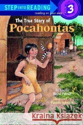 The True Story of Pocahontas Lucille Recht Penner Pamela Johnson Lu Penner 9780679861669