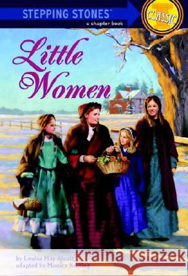 Stepping Stones : Little Women Louisa May Alcott Monica Kulling Monica Kulling 9780679861751