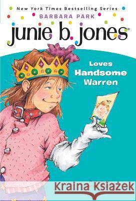 Junie B. Jones #7: Junie B. Jones Loves Handsome Warren Barbara Park Fancher                                  Reisz 9780679866961