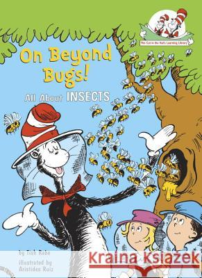 On Beyond Bugs: All about Insects Dr Seuss                                 Tish Rabe Aristides Ruiz 9780679873037 Random House Books for Young Readers