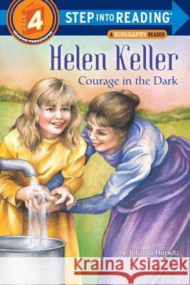Helen Keller: Courage in the Dark Johanna Hurwitz Neverne Covington 9780679877059