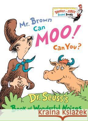 Mr. Brown Can Moo! Can You? : Dr. Seuss's Book of Wonderful Noises Dr Seuss                                 Frank Ed. Robert Ed. Frank Ed. Fr Dixon 9780679882824