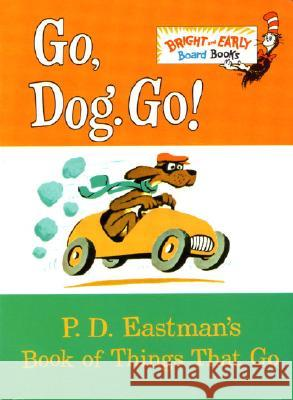 Go, Dog. Go! P. D. Eastman 9780679886297