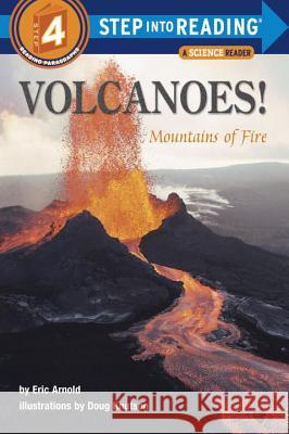 Volcanoes, Mountains Of Fire Step Into Reading Lvl 4 Eric Arnold Doug Knutson 9780679886419