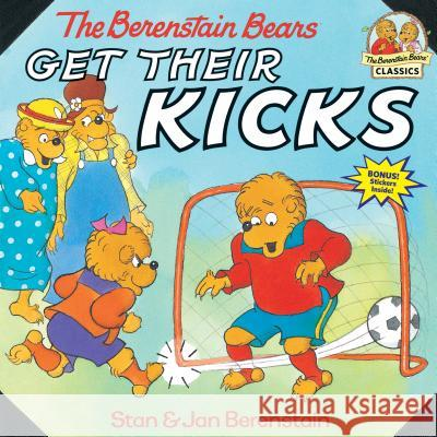 The Berenstain Bears Get Their Kicks Stan Berenstain Jan Berenstain 9780679889557