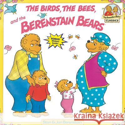 Berenstain Bears & the Birds, the Bees, and the Berenstain Bears Stan Berenstain Jan Berenstain 9780679889595