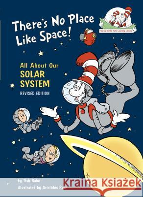 There's No Place Like Space: All about Our Solar System Tish Rabe Dr Seuss                                 Aristides Ruiz 9780679891154 Random House Books for Young Readers