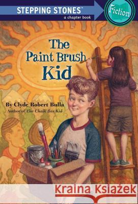 The Paint Brush Kid Clyde Robert Bulla Ellen Beier 9780679892823 Random House Books for Young Readers